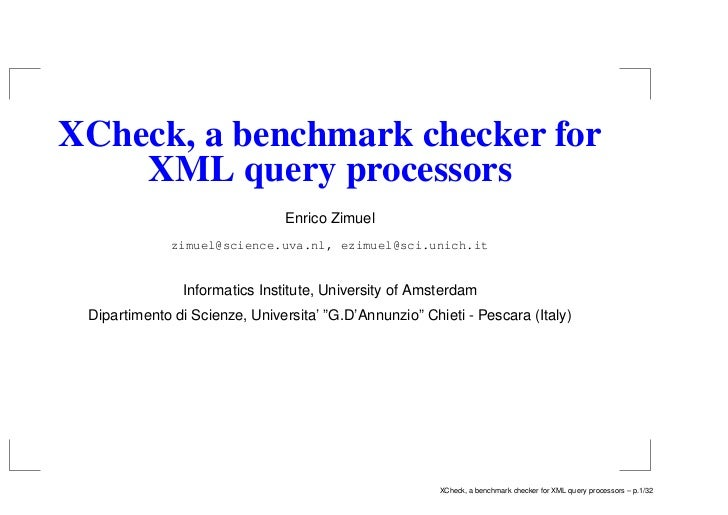 XCheck, a benchmark checker for     XML query processors                                Enrico Zimuel               zimuel...