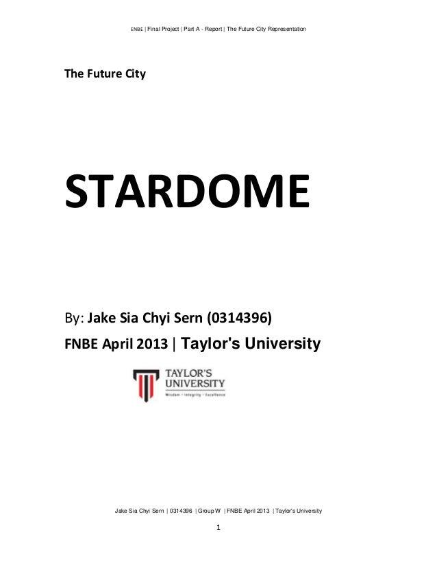 ENBE | Final Project | Part A - Report | The Future City Representation Jake Sia Chyi Sern | 0314396 | Group W | FNBE Apri...