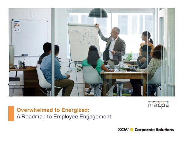 Overwhelmed to Energized: A Roadmap to Employee Engagement