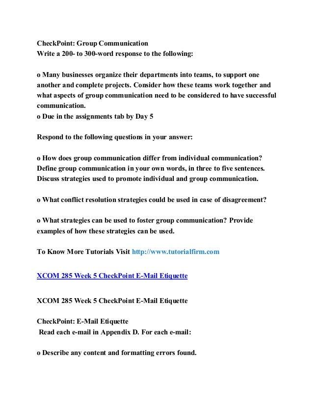 xcom 285 week 6 checkpoint group communication University syllabus ltc 310 week 1 sci 207 week 1 lab answers xmgt 216 week  7 checkpoint code of ethics psy 340 week 1 dq 2 xcom 285 week 3 checkpoint.
