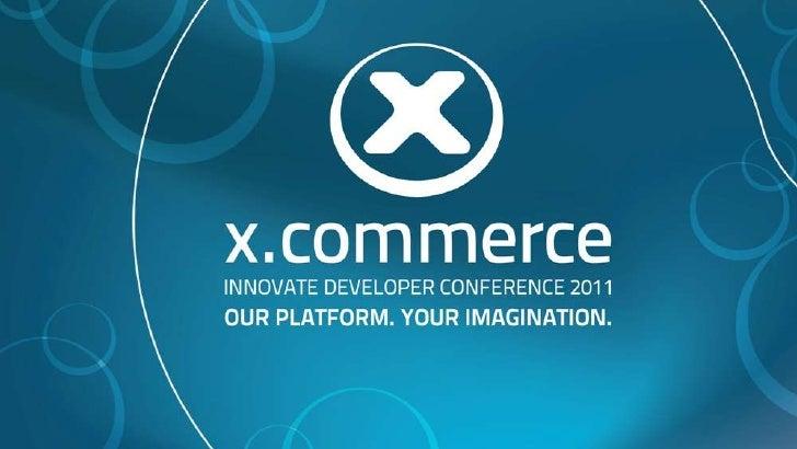 X Is About U!   …the monetization of X           Bob Schwartz     Jeff King      President, Magento