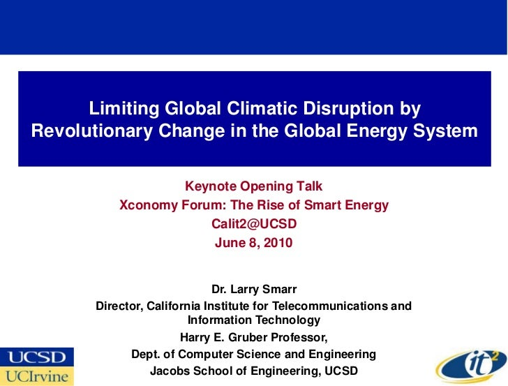 Limiting Global Climatic Disruption by Revolutionary Change in the Global Energy System                    Keynote Opening...