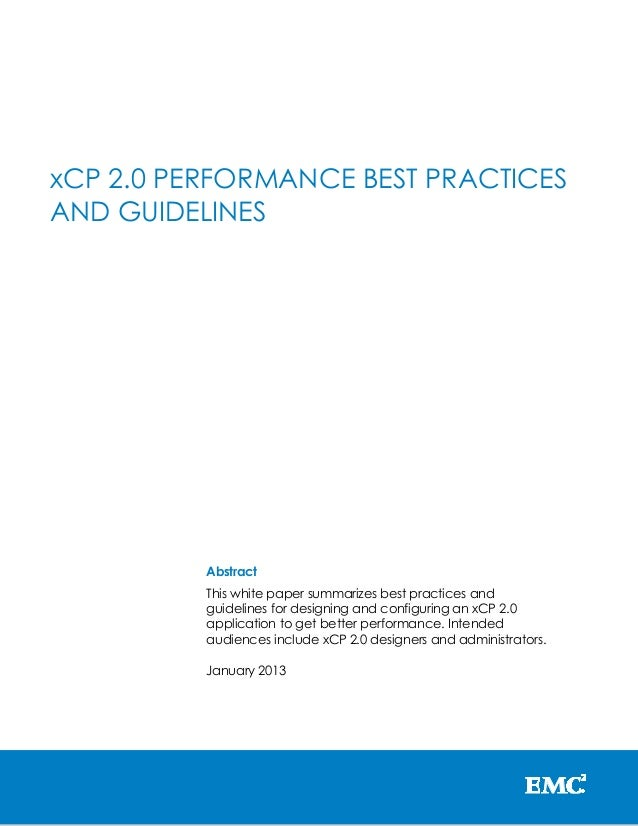 xCP 2.0 PERFORMANCE BEST PRACTICES AND GUIDELINES  Abstract This white paper summarizes best practices and guidelines for ...
