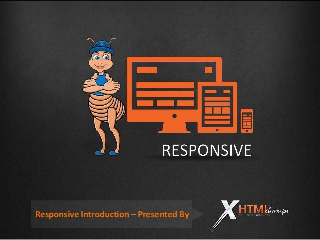 Responsive Introduction – Presented By