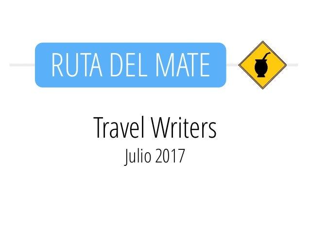 Travel Writers Julio 2017 RUTA DEL MATE