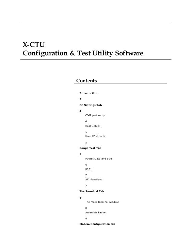 X-CTU Configuration & Test Utility Software Contents Introduction 3 PC Settings Tab 4 COM port setup: 4 Host Setup: 5 User...