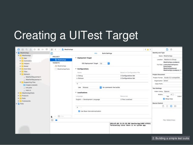 Creating a UITest Target 2. Building a simple test suite