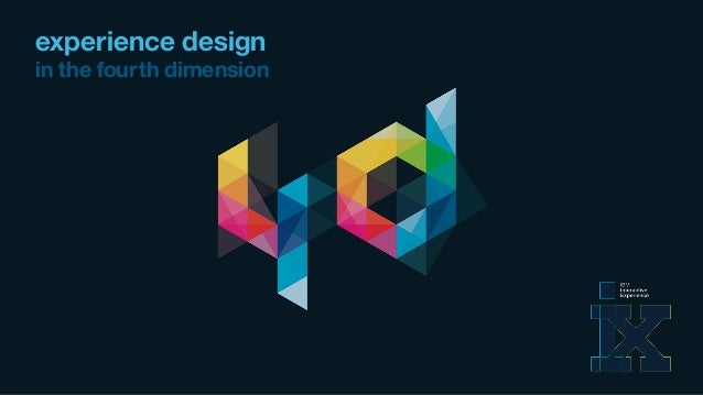 experience design in the fourth dimension