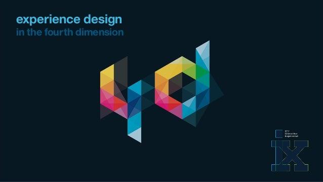 dimension design Experience Design In The Fourth Dimension dimension design