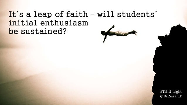 It's a leap of faith – will students' initial enthusiasm be sustained? #TalisInsight @Dr_Sarah_P