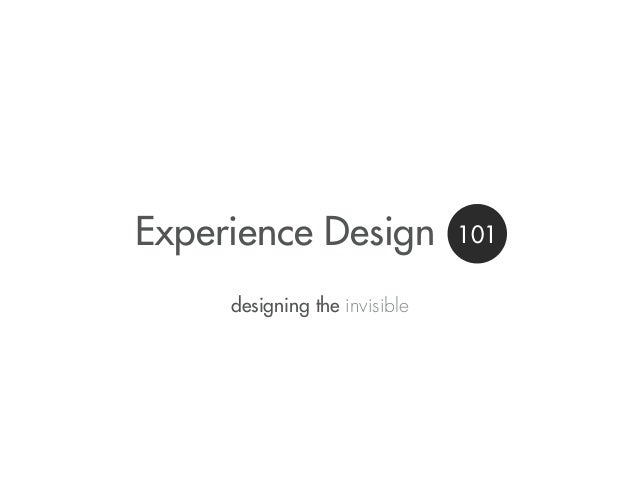 Experience Design designing the invisible  101