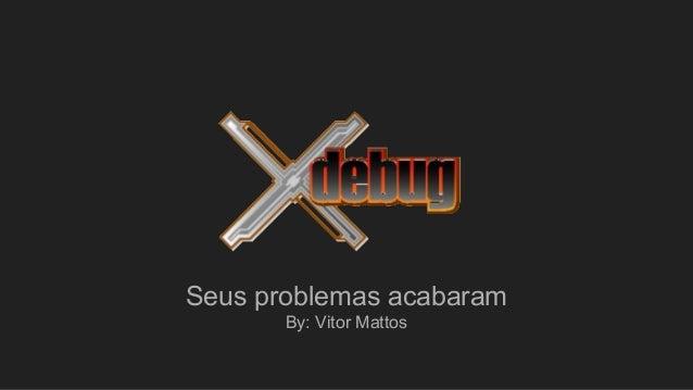 Seus problemas acabaram By: Vitor Mattos