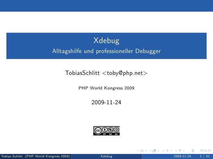 Xdebug                              Alltagshilfe und professioneller Debugger                                        Tobia...