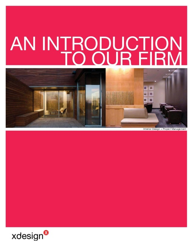 Interior Design + Project Management AN INTRODUCTION TO OUR FIRM