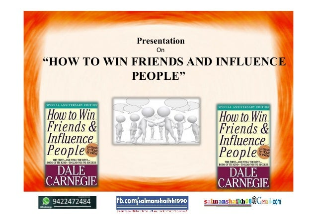 "Presentation On ""HOW TO WIN FRIENDS AND INFLUENCE PEOPLE"""