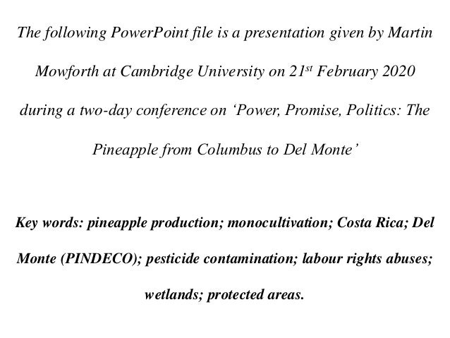 The following PowerPoint file is a presentation given by Martin Mowforth at Cambridge University on 21st February 2020 dur...