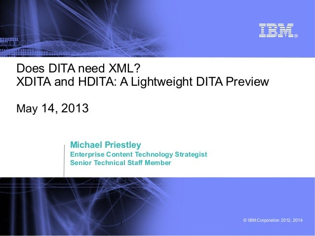 © IBM Corporation 2012, 2014 1 Michael Priestley Enterprise Content Technology Strategist Senior Technical Staff Member Do...