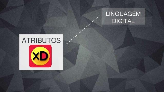 ATRIBUTOS Linguagem Digital DIVISÃO DO CONTEÚDO POR EMOÇÕES