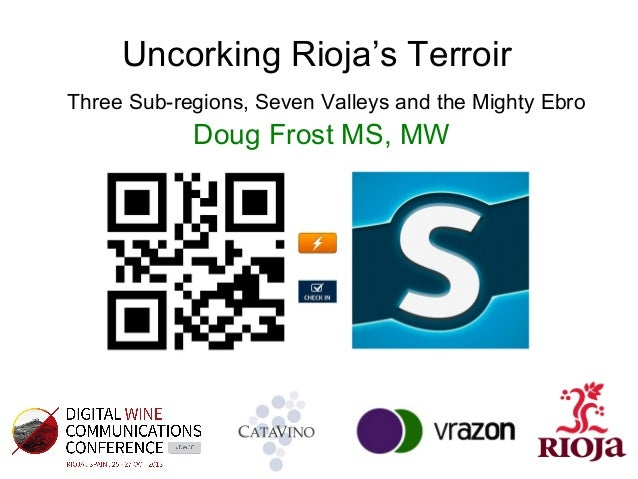 Uncorking Rioja's Terroir Three Sub-regions, Seven Valleys and the Mighty Ebro  Doug Frost MS, MW