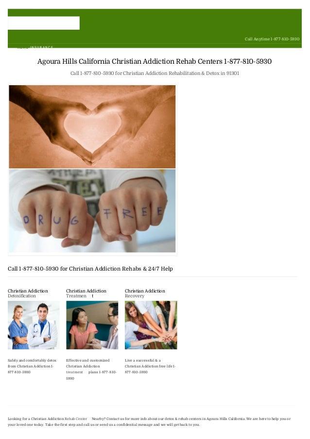 Call Anytime 1-877-810-5930 HOMEHOME INSURANCE Agoura Hills California Christian Addiction Rehab Centers 1-877-810-5930 Ca...