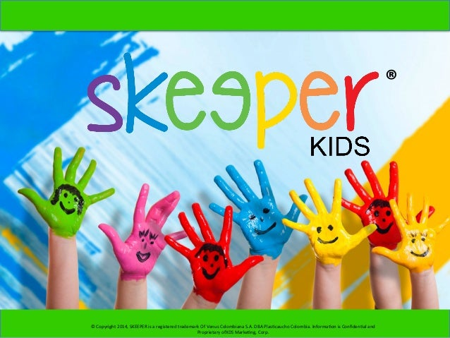 ©	   Copyright	   2014,	   SKEEPER	   is	   a	   registered	   trademark	   Of	   Venus	   Colombiana	   S.A.	   DBA	   Pl...