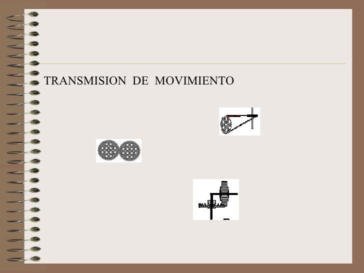 TRANSMISION  DE  MOVIMIENTO