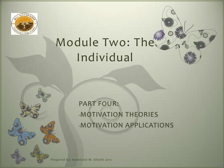 Module Two: The     Individual                   PART FOUR:                   -MOTIVATION                THEORIES         ...
