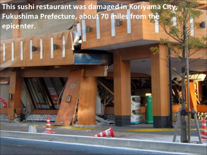 This sushi restaurant was damaged in Koriyama City, Fukushima Prefecture, about 70 miles from the epicenter.