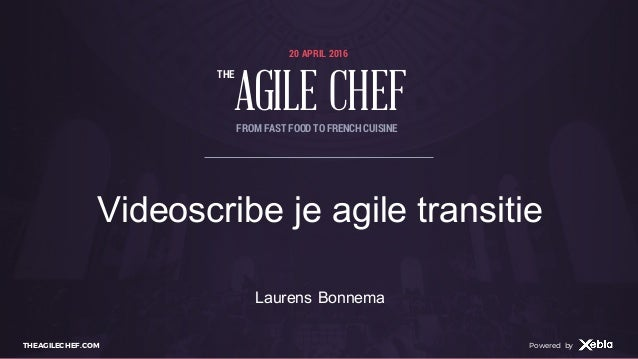 AGILE CHEF THE Powered byTHEAGILECHEF.COM Powered by 20 APRIL 2016 AGILE CHEF THE FROM FAST FOOD TO FRENCHCUISINE Videoscr...