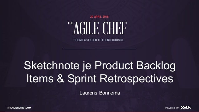 AGILE CHEF THE Powered byTHEAGILECHEF.COM Powered by 20 APRIL 2016 AGILE CHEF THE FROM FAST FOOD TO FRENCHCUISINE Sketchno...