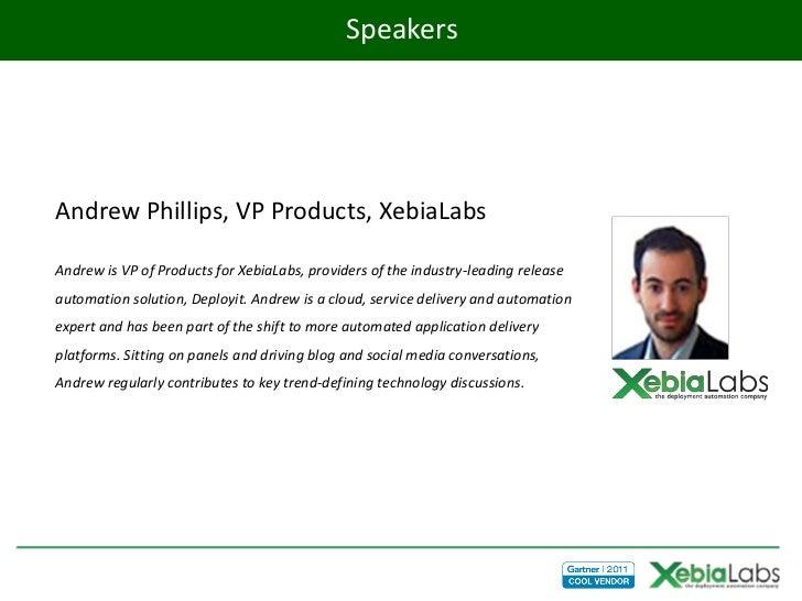 SpeakersAndrew Phillips, VP Products, XebiaLabsAndrew is VP of Products for XebiaLabs, providers of the industry-leading r...