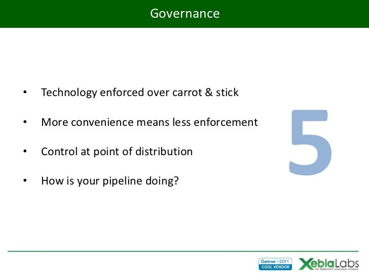 Governance•   Technology enforced over carrot & stick•••    More convenience means less enforcement    Control at point of...