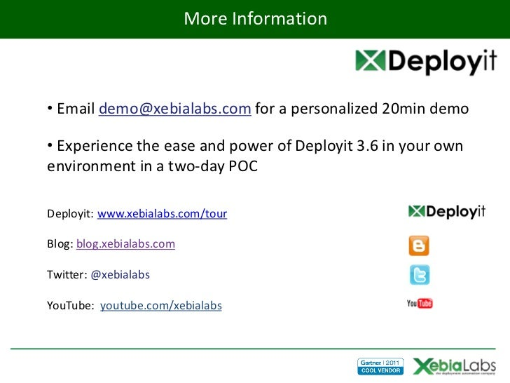 More Information• Email demo@xebialabs.com for a personalized 20min demo• Experience the ease and power of Deployit 3.6 in...