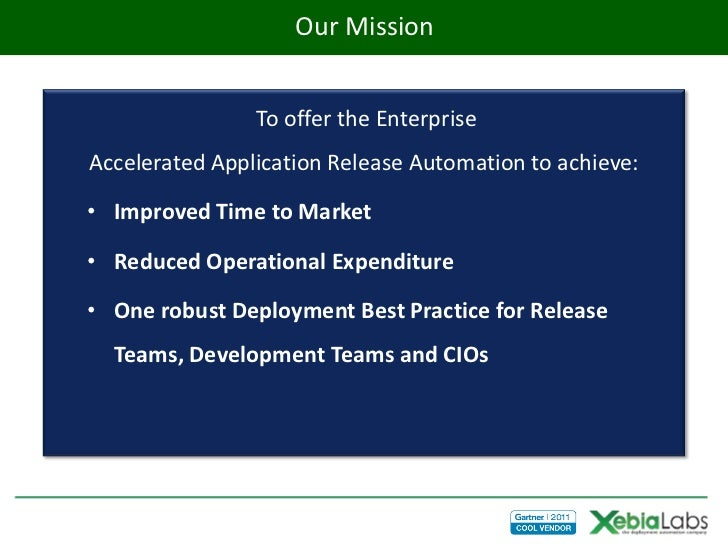 Our Mission                    Our Mission                To offer the EnterpriseAccelerated Application Release Automatio...