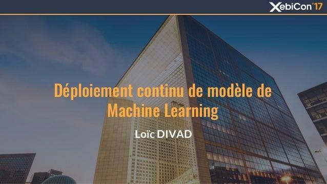 Déploiement continu de modèle de Machine Learning Loïc DIVAD