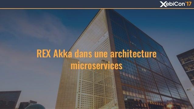 REX Akka dans une architecture microservices