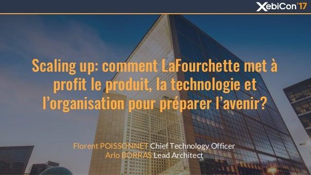 Scaling up: comment LaFourchette met à profit le produit, la technologie et l'organisation pour préparer l'avenir? Florent...