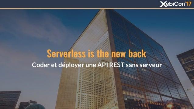 Serverless is the new back Coder et déployer une API REST sans serveur