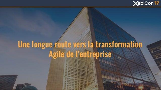 Une longue route vers la transformation Agile de l'entreprise