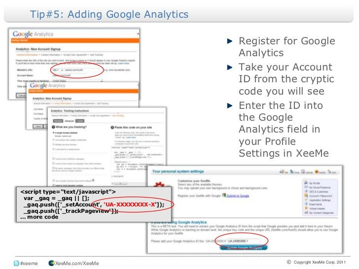 Tip#5: Adding Google Analytics<br />Register for Google Analytics<br />Take your Account ID from the cryptic code you will...