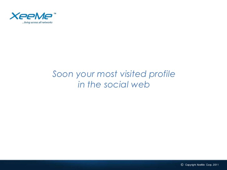 Soon your most visited profilein the social web<br />