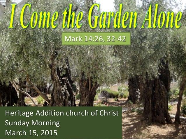 I Come To The Garden Alone Ha13 031515