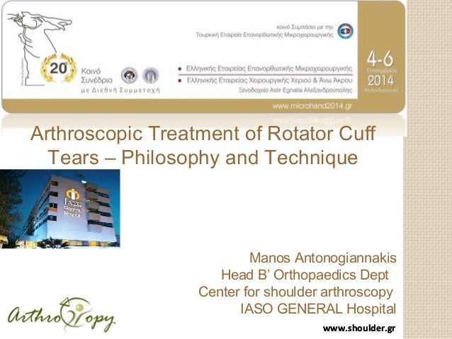www.shoulder.grwww.shoulder.gr Manos Antonogiannakis Head B' Orthopaedics Dept Center for shoulder arthroscopy IASO GENERA...