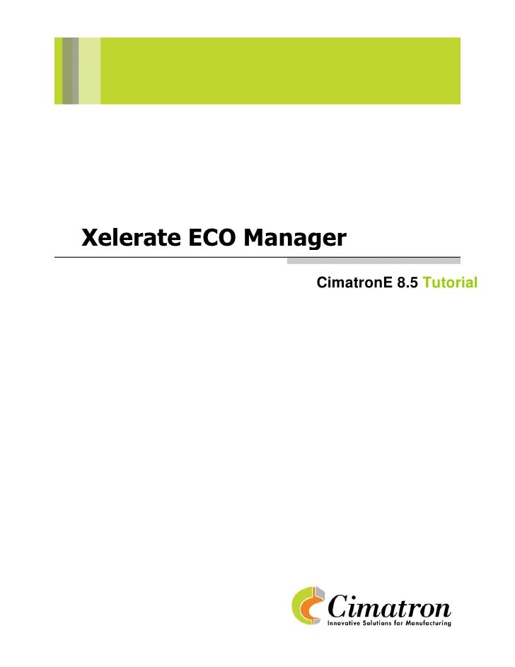 Xelerate ECO Manager                  CimatronE 8.5 Tutorial