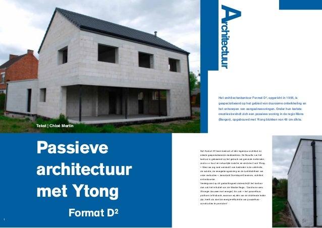 rchitectuur  A Het architectenkantoor Format D², opgericht in 1995, is gespecialiseerd op het gebied van duurzame ontwikke...