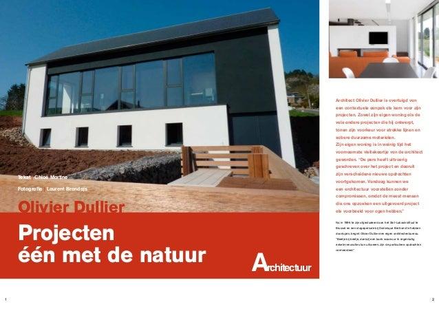 Architect Olivier Dullier is overtuigd van een contextuele aanpak als kern voor zijn projecten. Zowel zijn eigen woning al...