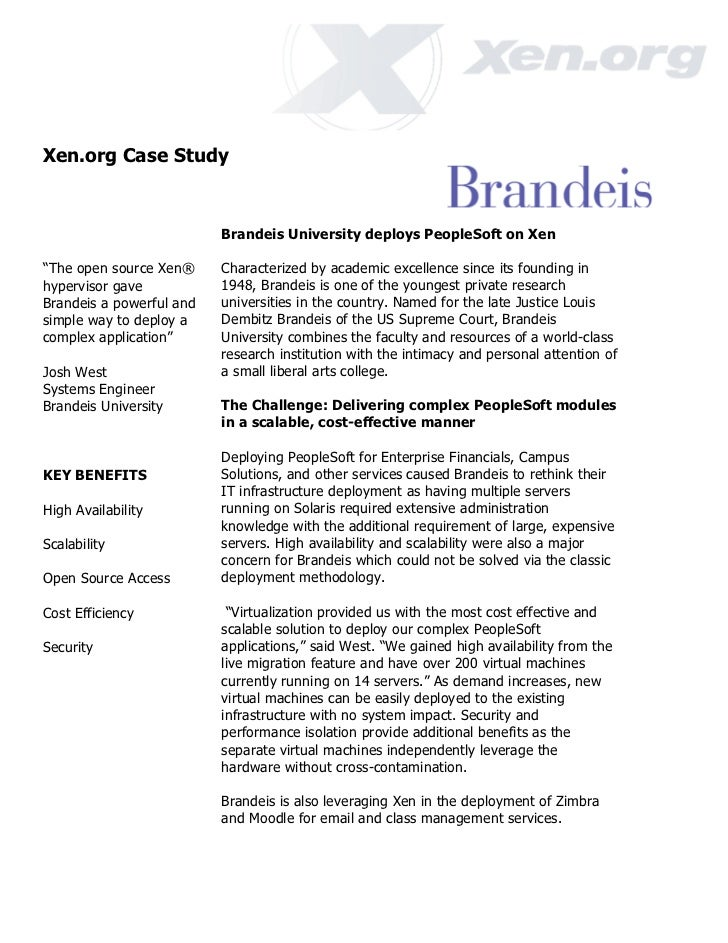 "Xen.org Case Study                          Brandeis University deploys PeopleSoft on Xen""The open source Xen®     Charact..."