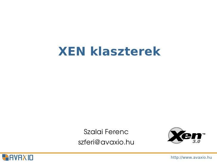 XEN klaszterek    SzalaiFerenc  szferi@avaxio.hu                     http://www.avaxio.hu