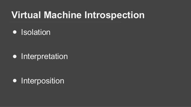 Virtual Machine Introspection with Xen Slide 2