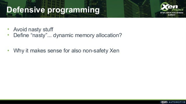 """Defensive programming • Avoid nasty stuff • Define """"nasty""""... dynamic memory allocation? • Why it makes sense for also non..."""
